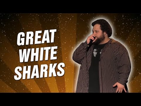 Great White Sharks (Stand Up Comedy)