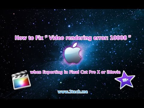 "How to Fix ""Video rendering error: 10008"" when Exporting in Final Cut Pro X or iMovie"