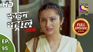 Crime Patrol Satark Season 2 - Ep 95 - Full Episode - 22nd November, 2019