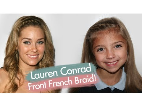 Cute Girls Hairstyles | Lauren Conrad Front French Braid