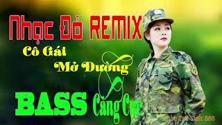 Nhạc Đỏ Remix 2018 - BASS Căng Nát Loa - LK Nhạc Cách Mạng Remix