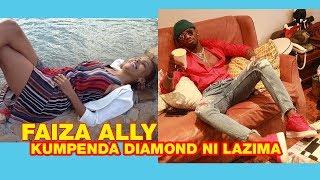 FAIZA ALLY :TEAM KIBA  Kwa vigezo hivi kumpenda DIAMOND ni LAZIMA sio OMBI