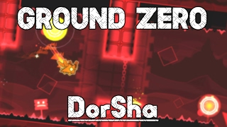 Best Gameplay Ever! Ground Zero By DorSha // Geometry Dash 2.1 Level