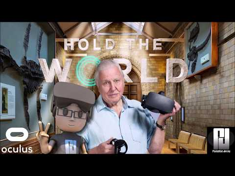 HOLD THE WORLD VR // FEAT: SIR DAVID ATTENBOROUGH! //Oculus Rift + Touch // Gtx 1060 (6GB)