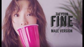 [MALE VERSION] Taeyeon - Fine