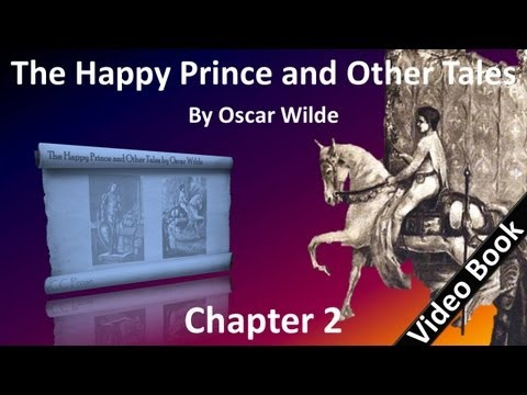 Chapter 02 Happy Prince And Other Tales By Oscar Wilde