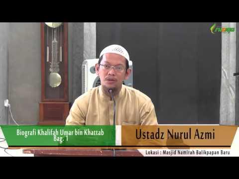 Ust. Nurul Azmi - Biografi Umar Bin Khattab Bag. 1