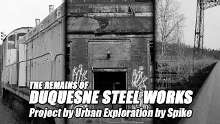 The Duquesne Steel Works Project