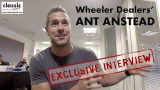 Wheeler Dealers' Ant Anstead - Exclusive interview.