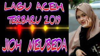 Lagu Aceh Terbaru 2019,Jioh Meubeda