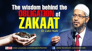 The wisdom behind the obligation of Zakaat by Dr Zakir Naik