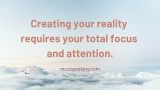 How to Create Your Reality: Be Focused | Law of Attraction | Manifestation | MUST WATCH!
