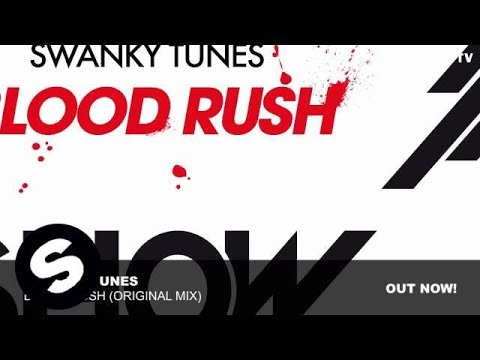 Swanky Tunes - Blood Rush (Original Mix 2012)