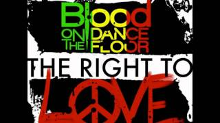 Watch Blood On The Dance Floor Right To Love video