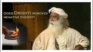 """Drishti rituals"" removes negative energy?   Sadhguru speech"