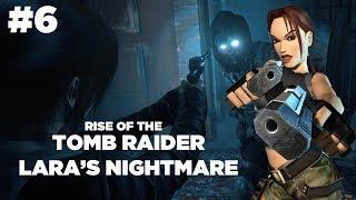 Rise Of The Tomb Raider Lara's Nightmare Part 6: WTF - Airlim