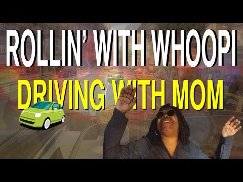 Rollin' with Whoopi: Driving with Mom