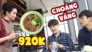 Người Hàn choáng váng với siêu phẩm tô phở 920K ở Landmark 81 ???