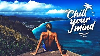 Download Lagu Spring Break Chill Mix 2018 | ChillYourMind Gratis STAFABAND