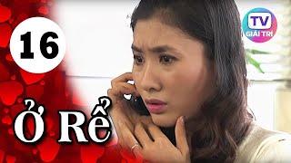 Ở Rể - Tập 16 | Phim Hay Việt Nam 2019