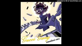 Gucci Gang (omniboi rmx)