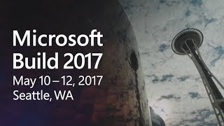 Build 2017 - Day 1 Keynote