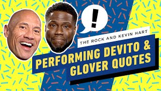 The Rock and Kevin Hart Perform Famous DeVito and Glover Lines