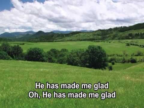 He Has Made Me Glad - The Maranatha Singers