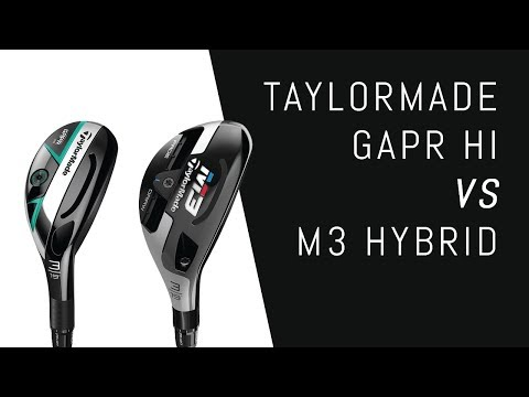 Taylormade GAPR Hi vs. M3 Hybrid