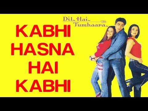Kabhi Hasna Hai Kabhi - Dil Hai Tumhaara | Preity Zinta Arjun...