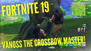 FortNite 19 Vanoss CROSSBOW MASTER!