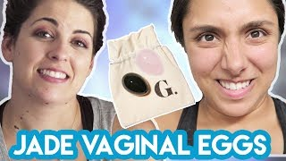 We Tried Vaginal Jade Eggs For A Week (feat. Michelle Khare)