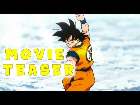 DRAGON BALL SUPER - NEW MOVIE TEASER [HD]