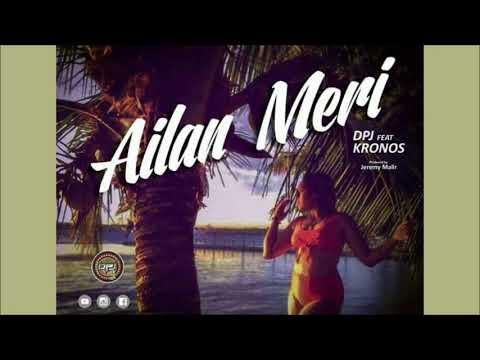 DPJ - Ailan Meri ft. KRONOS