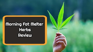 Morning Fat Melter Herbs - Does Aline Morning Fat Melter Really Works? or Not?
