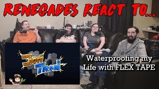 Renegades React to... JonTron - Waterproofing My Life With FLEX TAPE