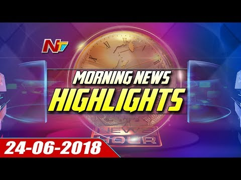 Morning News Highlights | 24 June 2018 | NTV