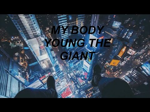 Young The Giant - My Body