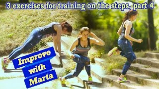 3 exercises for training on the steps, part 4 - Improve with Marta