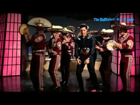 Elvis Presley - The Bullfighter Was A Lady