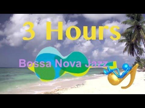 Bossa Nova Jazz Music: Relaxing Summer Music - 3 HOURS (Tropical Beach Chill Out Music Video)