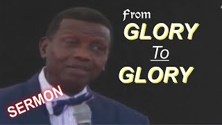 Pastor E.A Adeboye Sermon_ FROM GLORY TO GLORY