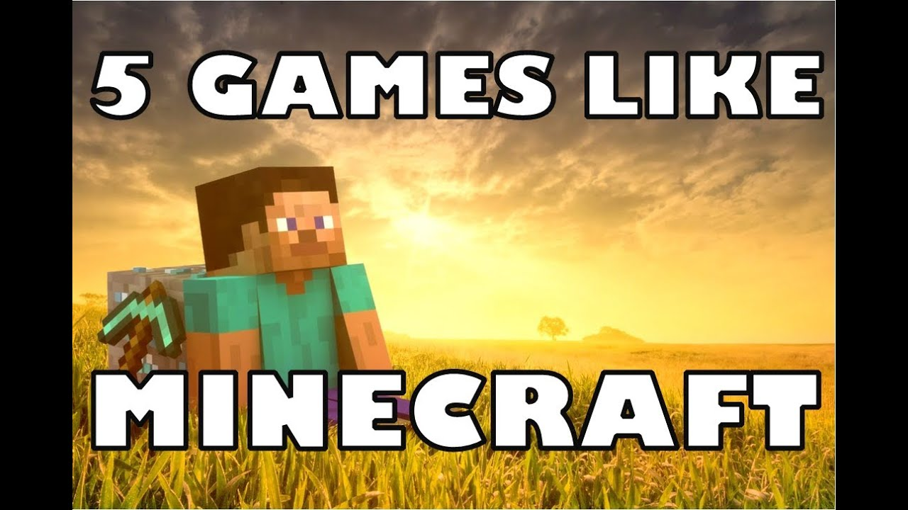 Games Look Like Minecraft Games Like Minecraft Best