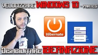 Velocizzare Windows 10 Parte6: come disabilitare l