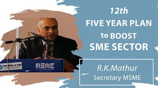 12th Five Year Plan to boost SME sector