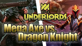 Dragon Knight v Mega Axe Late Game [DOTA Underlords]