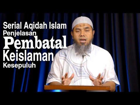 Serial Aqidah Islam 62: Pembahasan Pembatal Kesepuluh - Ustadz Afifi Abdul Wadud
