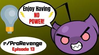 r/Prorevenge: Ep 13 Noisy Neighbor? Enjoy Having NO POWER!!