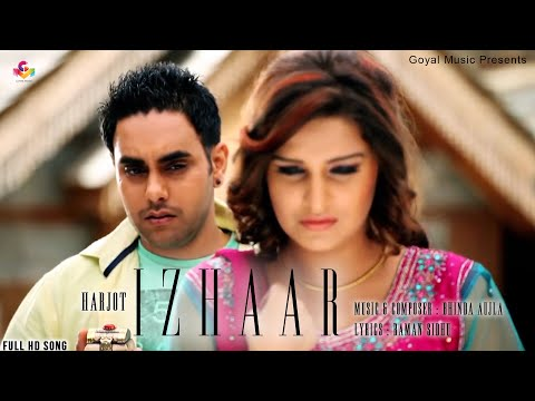 Harjot - Izhaar Official Song Hd - Goyal Music video