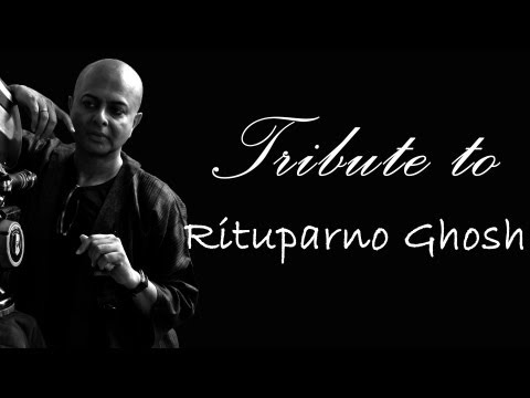 Tribute to (Smriti Chaaran) Rituparno Ghosh